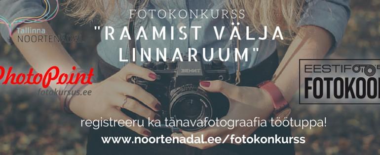 Tallinna noortenädal 2015 kutsub raamist välja fotokonkursile – auhinnaks fotokursus ja muud head-paremat