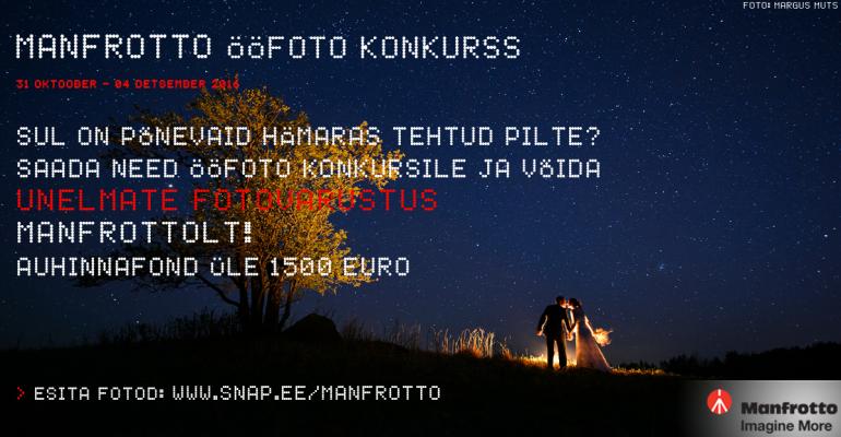 "Osale fotokonkursil ""Manfrotto ÖÖfoto 2016″. Peaauhinnaks unelmate fotovarustus!"